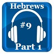 Hebrews 9 (Part 1)