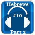 Hebrews 10 (Part 2)