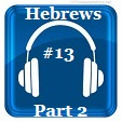Hebrews 13 Part 2