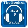 Acts 8 Part 2