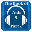 Acts 9 Part 1
